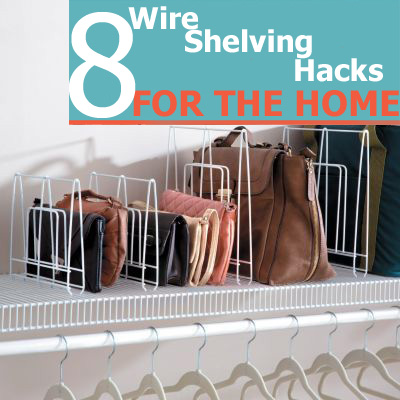 8 Wire Shelving Hacks For The Home - The Shelving Store